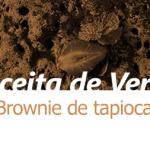 Brownie de tapioca